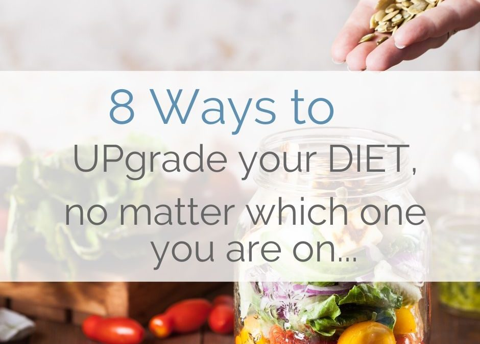 SVT Diet Tips: 8 Ways to Upgrade your Diet…no matter what one your on