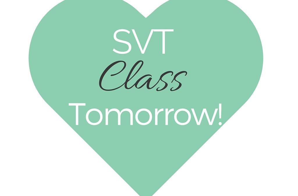 SVT Class tomorrow!