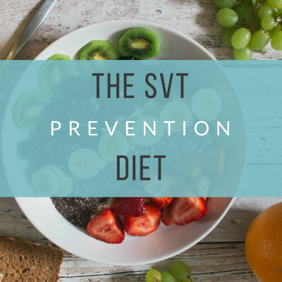 The SVT Prevention Diet (2)