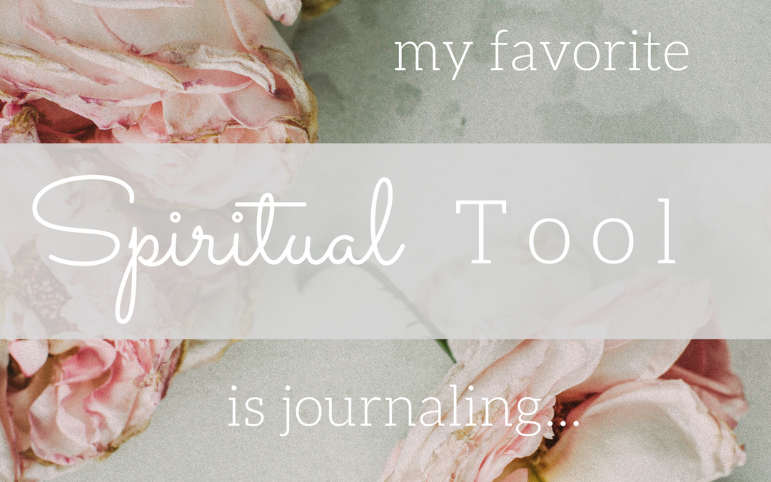My favorite Spiritual Self-care Tool is Journaling…