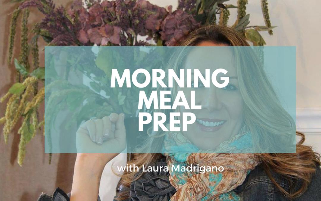 Morning Meal Prep