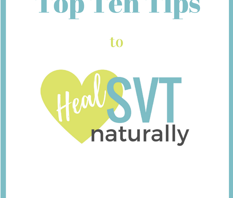 Brand New Top 10 Tips to Heal SVT Naturally