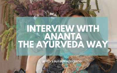 Interview with Ananta-Author of The Ayurveda Way