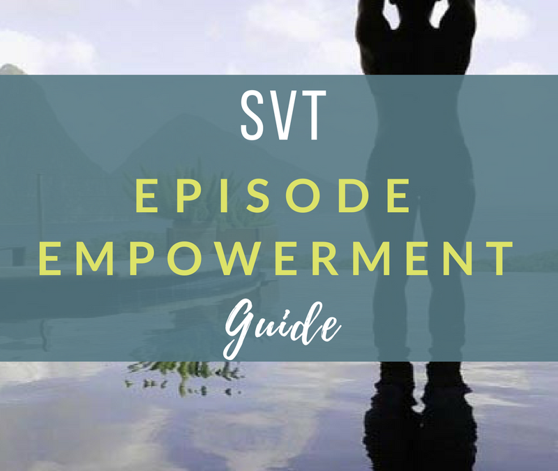 SVT Episode Empowerment: How to CONVERT an SVT