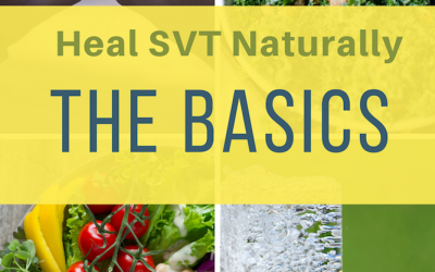 Heal SVT Naturally THE BASICS: A guide to help you with your SVT