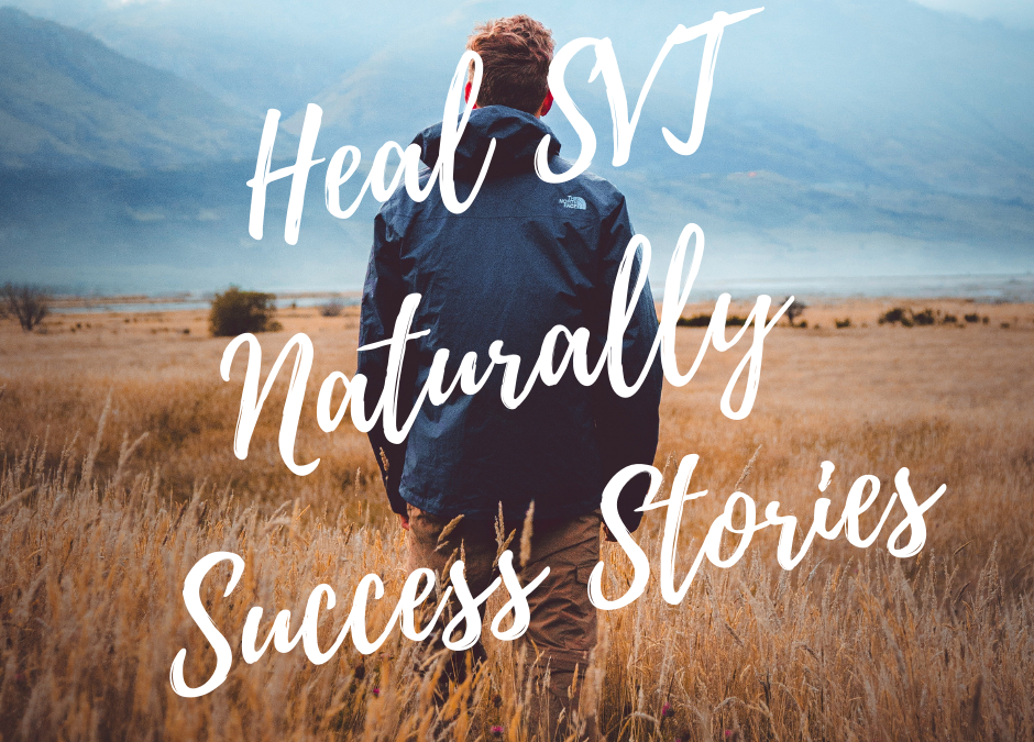 Heal SVT Naturally Success Stories