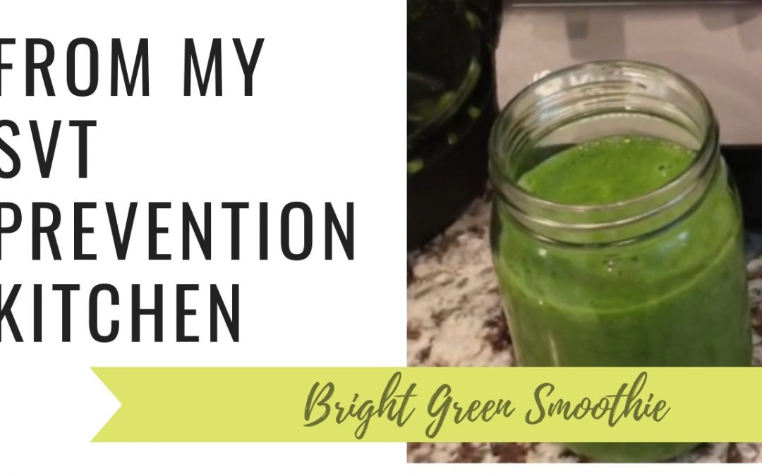 Bright Green Smoothie for SVT Prevention