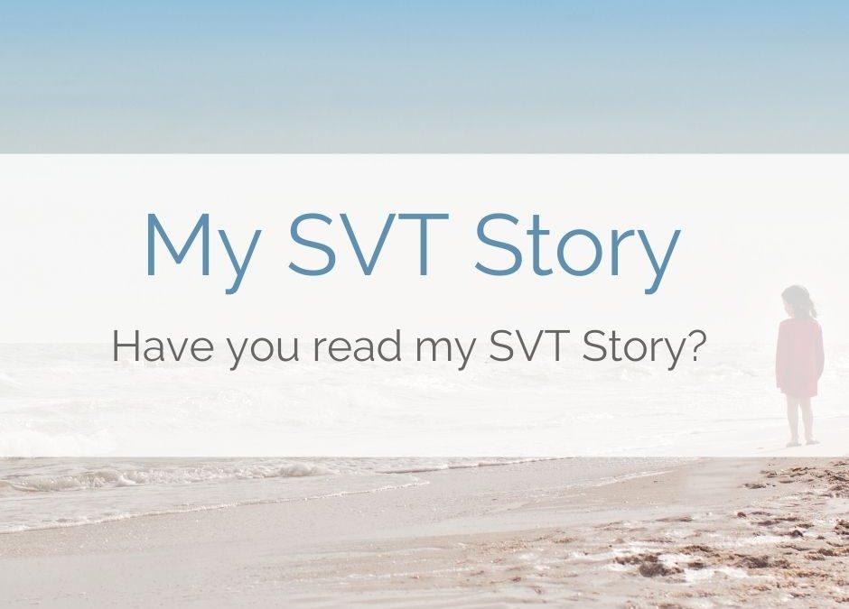 My SVT Story